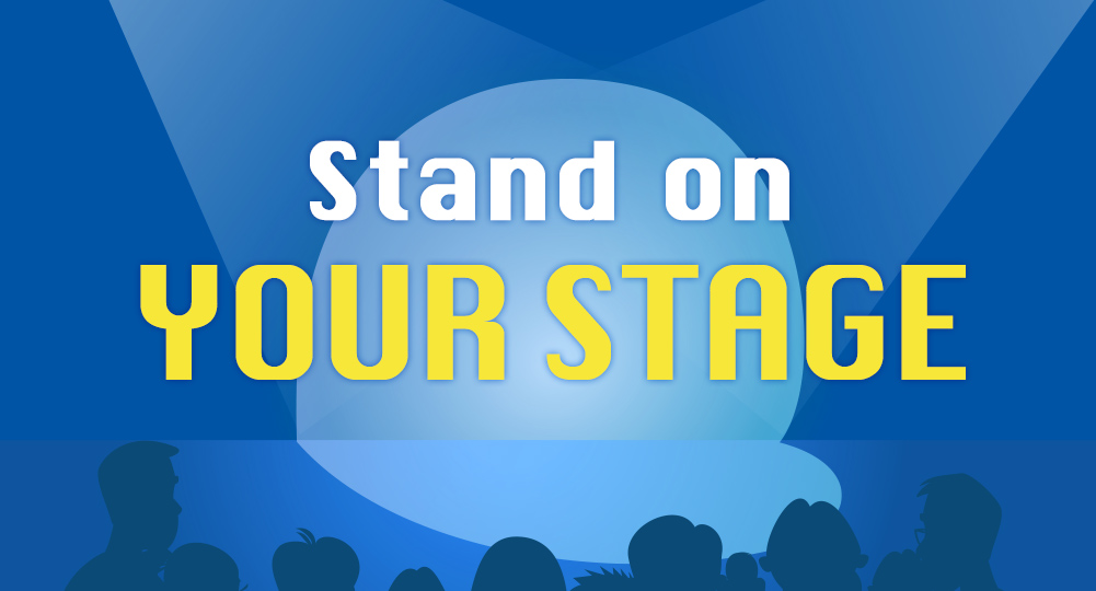 Stand on your stage